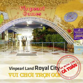 Vui chơi trọn gói Vinpearl Land Royal City
