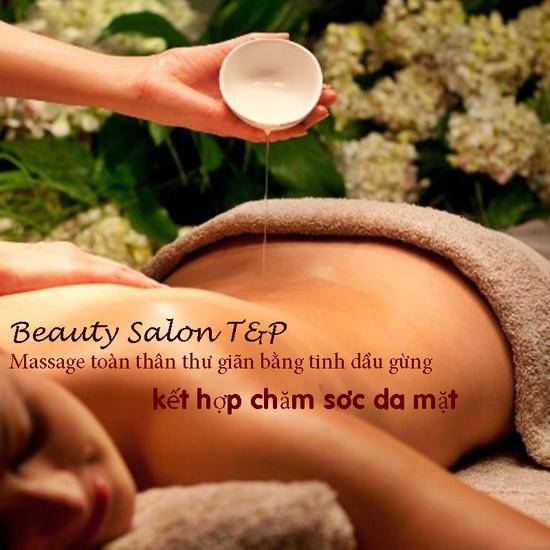 Massage toàn thân thư giãn bằng tinh dầu gừng tại Beauty Salon T&P - Chỉ với 100.000đ