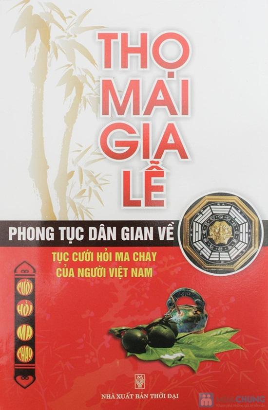 Tập văn cúng gia tiên + Thọ mai gia lễ - phong tục dân gian về cưới hỏi ma chay của người Việt Nam. Chỉ với 47.000đ - 6