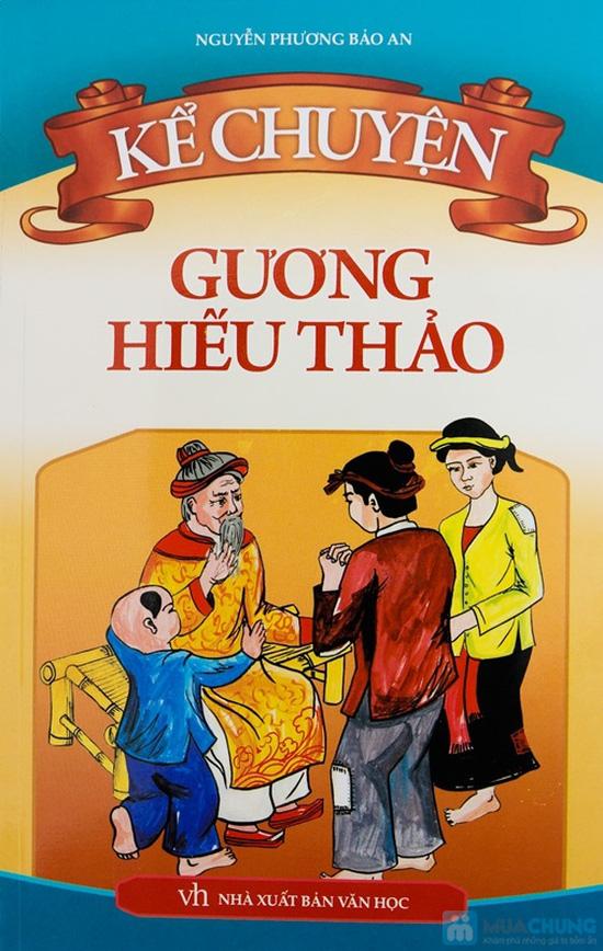 Kể chuyện gương hiếu thảo + Danh nhân thế giới + Danh nhân Việt Nam. Chỉ với 76.000đ - 2